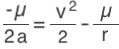 (-µ/2a) = (v^2/2) - (µ/r)