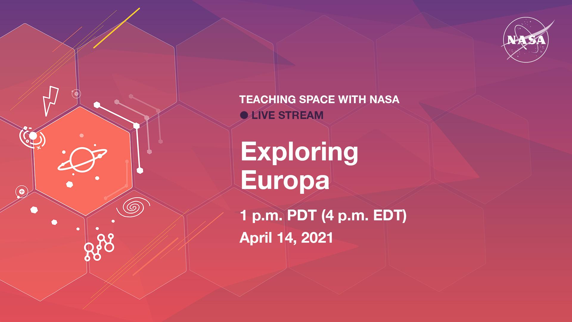 Teaching Space With NASA Live Stream – Exploring Europa